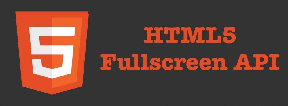 چگونگی استفاده از Fullscreen API در HTML5