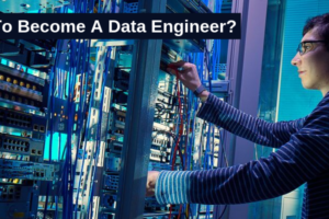 How-To-Become-A-Data-Engineer_